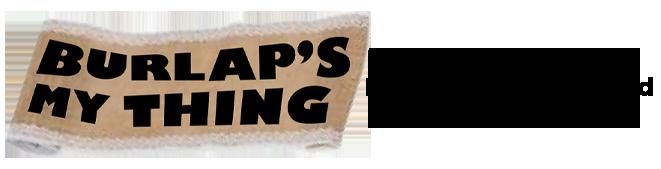 Burlap's My Thing